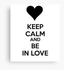 Keep calm and be in love Canvas Print