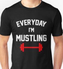 Everyday I'm Mustling T-Shirt