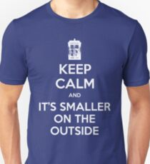 KEEP CALM and It's smaller on the outside T-Shirt