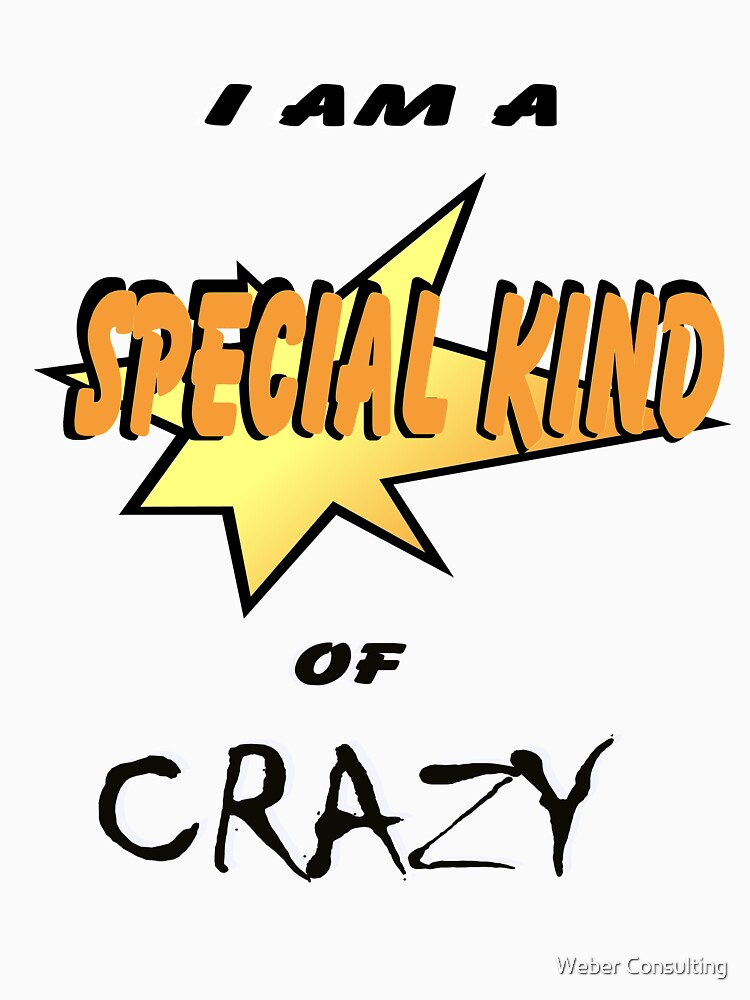 I am a special kind of crazy by HalfNote5