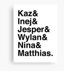 Kaz & Inej & Jesper & Wylan & Nina & Matthias. (Six of Crows) Canvas Print