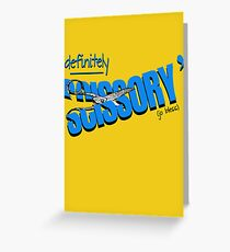 """Definitely Scissory"" Greeting Card"