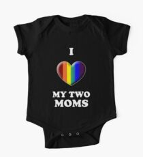 I Love My 2 Moms One Piece - Short Sleeve