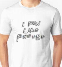 I run like Phoebe Unisex T-Shirt