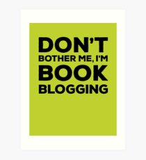 Don't Bother Me, I'm Book Blogging - Green Art Print