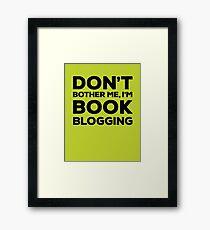 Don't Bother Me, I'm Book Blogging - Green Framed Print
