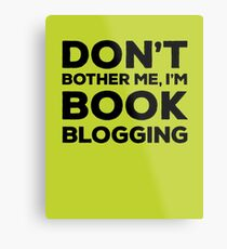 Don't Bother Me, I'm Book Blogging - Green Metal Print