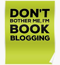 Don't Bother Me, I'm Book Blogging - Green Poster