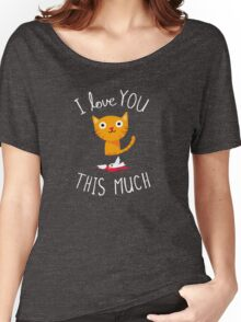 I Love You This Much Women's Relaxed Fit T-Shirt