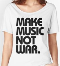 Make Music Not War Women's Relaxed Fit T-Shirt