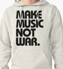 Make Music Not War Pullover Hoodie