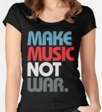 Make Music Not War (Prime) Women's Fitted Scoop T-Shirt