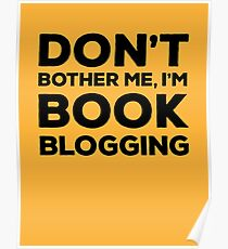 Don't Bother Me, I'm Book Blogging - Orange Poster