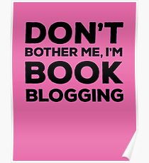 Don't Bother Me, I'm Book Blogging - Pink Poster
