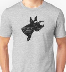 Mystery is coming T-Shirt
