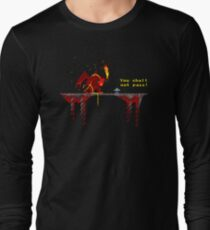 You shall not pass! Long Sleeve T-Shirt