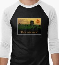 What Is, Is What Must Be Men's Baseball ¾ T-Shirt
