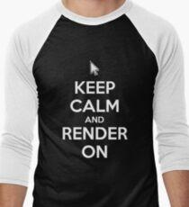 Keep Calm and Render On Men's Baseball ¾ T-Shirt