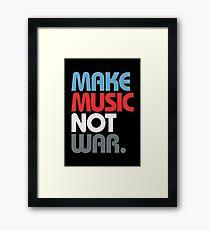 Make Music Not War (Prime) Framed Print