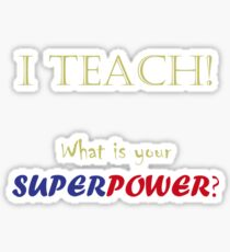 I TEACH! Sticker
