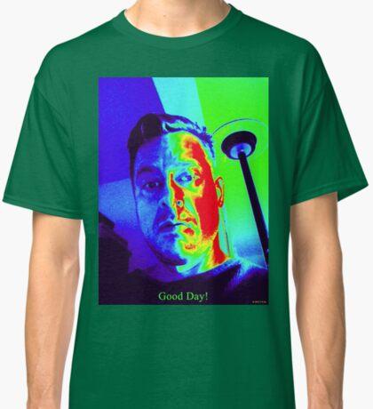 Good Day Classic T-Shirt