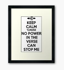 Firefly No Power in the Verse can stop Me Framed Print