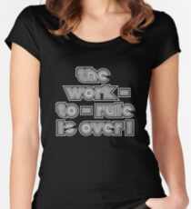 "The Golden Shot: ""The work-to-rule is over!"" Women's Fitted Scoop T-Shirt"