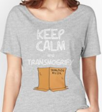 Keep Calm and Transmogrify Women's Relaxed Fit T-Shirt