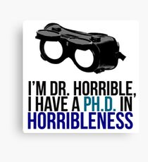 PH D in Horribleness A Canvas Print
