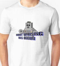 Robot Uprising Has Begun! Unisex T-Shirt