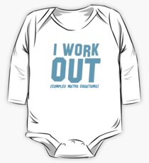 I WORK OUT (complex maths equations) One Piece - Long Sleeve