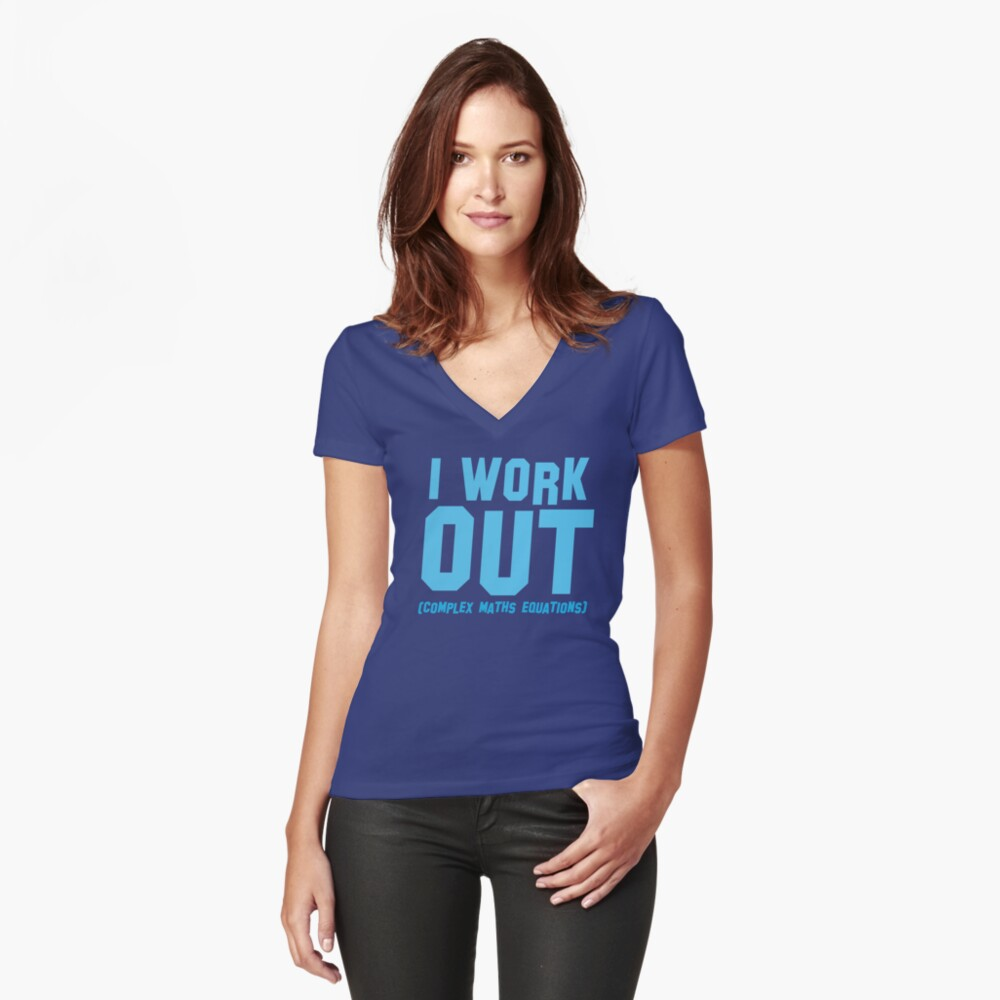 I WORK OUT (complex maths equations) Fitted V-Neck T-Shirt