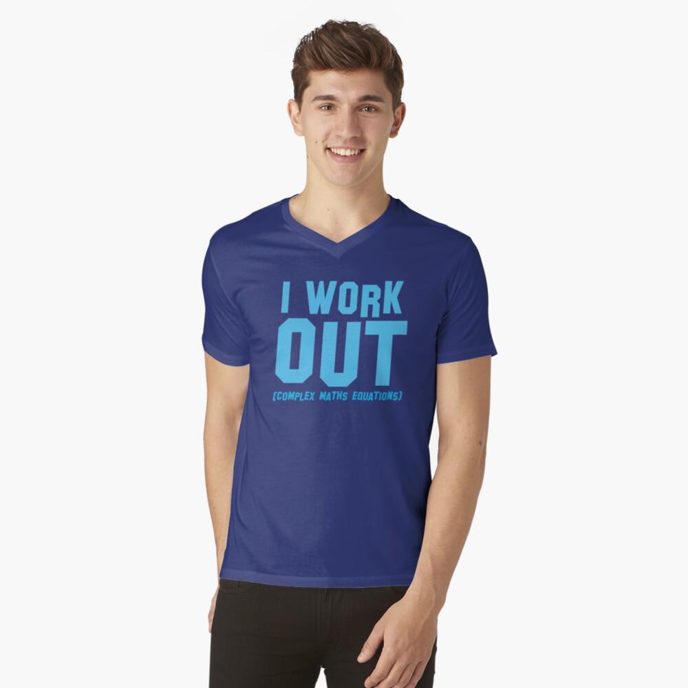 I WORK OUT (complex maths equations) V-Neck T-Shirt