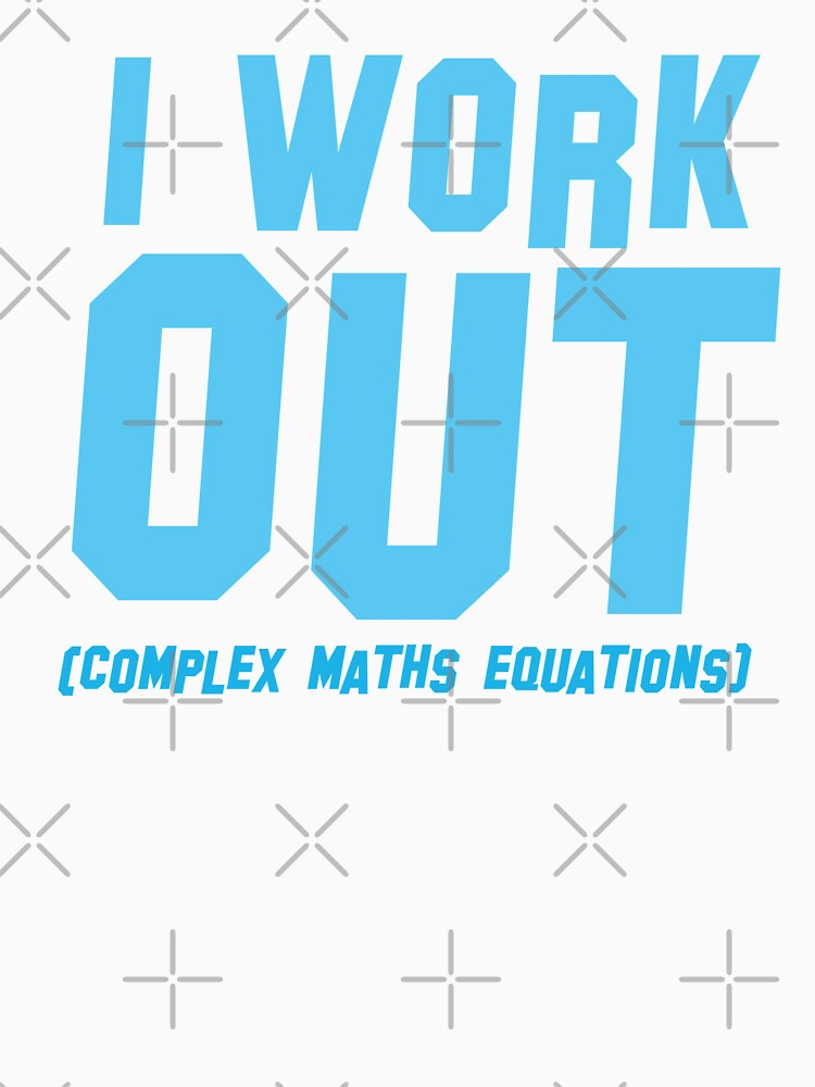 I WORK OUT (complex maths equations) by jazzydevil