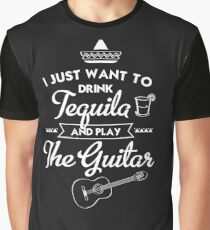 Drink tequila & play the guitar Graphic T-Shirt