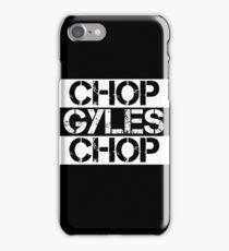 Chop Gyles Chop iPhone Case/Skin