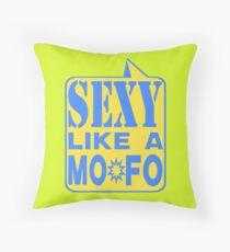 SEXY MOFO Throw Pillow
