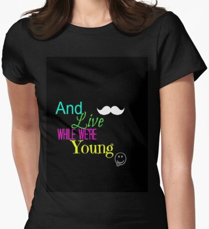Live While We're Young  Womens Fitted T-Shirt