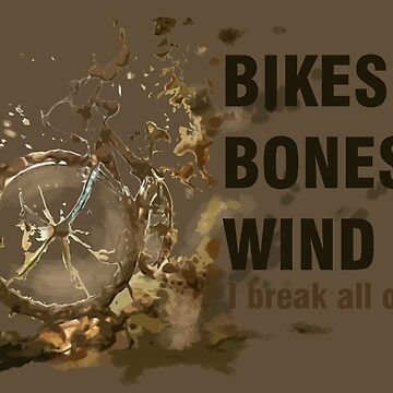Bikes, Bones and Wind  by finalflyfar7