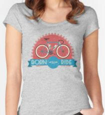 Born To Ride Women's Fitted Scoop T-Shirt