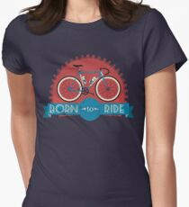Born To Ride Women's Fitted T-Shirt
