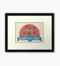 Born To Ride Framed Print