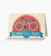 Born To Ride Greeting Card