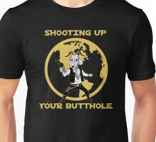 Shooting Up Your Butthole Unisex T-Shirt