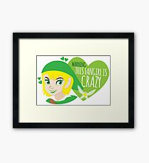 WARNING this fangirl is CRAZY! (with girly Link and fairy) Framed Print