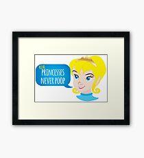 Real princesses never poop Framed Print