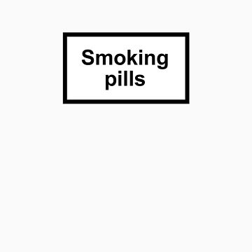 Smoking Pills? by xyphious
