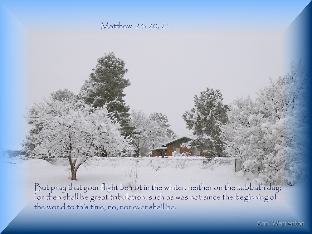 Matthew 24: 20, 21 KJV by Ann  Warrenton