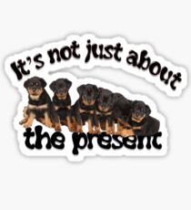 It's Not Just About The Present Rottweiler Christmas Message Sticker