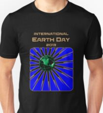 International Earth Day 2013 Unisex T-Shirt
